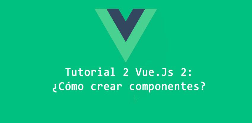 ¿Cómo crear componentes?